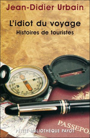 Lectures : L'idiot du voyage par Jean-Didier Urbain