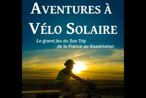 Aventures à vélo solaire – histoires de mon Sun Trip