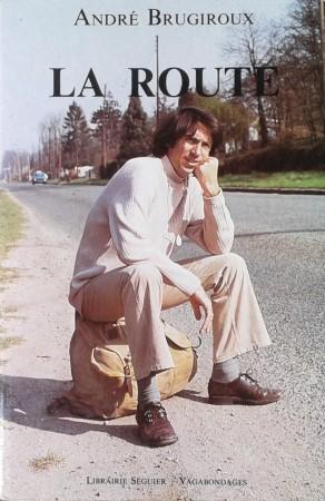 La route et ses chemins André Brugiroux couverture