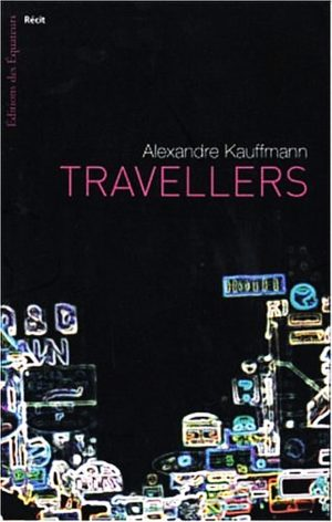 Lectures : Travellers d'Alexandre Kauffmann