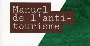 Lectures : Manuel de l'anti-tourisme par Rodolphe Christin