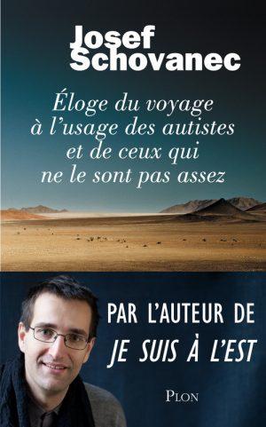 Lectures : Éloge du voyage à l'usage des autistes et de ceux qui ne le sont pas assez par Josef Schovanec