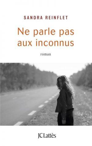 Lectures : Ne parle pas aux inconnus par Sandra Reinflet